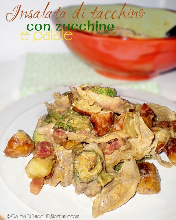 Insalata di tacchino con zucchine e patate