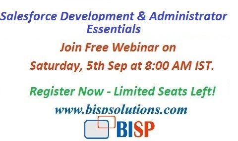 Webinar Regstration:  https://attendee.gototraining.com/r/3392689731445388802  Latest Training Schedule: http://www.bispsolutions.com/course/SalesForce-Development-and-Administrator-Essentials   BISP Learning Stuff: http://www.scribd.com/doc/194501887/Salesforce-Integration-With-MS-Office  BISP Videos collection: https://www.youtube.com/user/MrAlooa2/videos    If you find any difficulties in registration, pl contact at support@bispsolutions.com or call at +919977997254. For more detail…