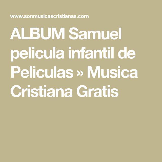 ALBUM Samuel pelicula infantil de Peliculas » Musica Cristiana Gratis