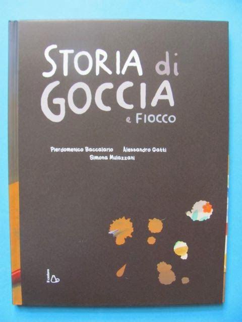 Storia di goccia e fiocco, Baccalario-Gatti-Mulazzani, Il Castoro 2013        Questo è un libro doppio, con due copertine. Una bianca con ...