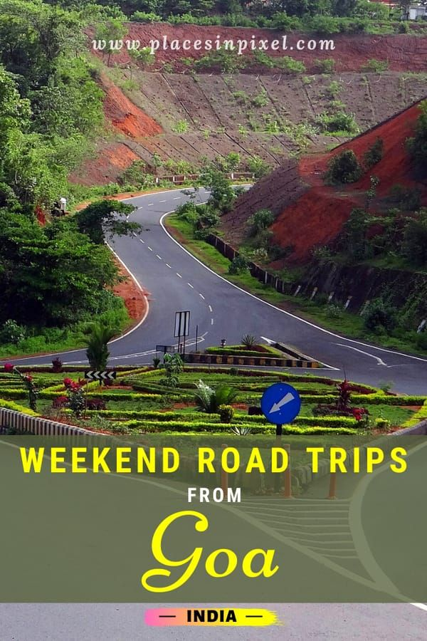 Best Weekend Road Trips From Goa Places In Pixel Weekend Road Trips Trip Road Trip