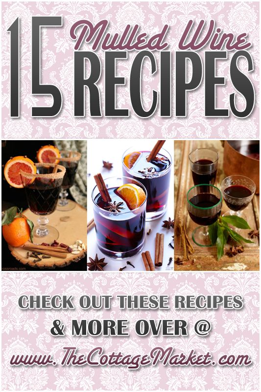 15 Mulled Wine Recipes - The Cottage Market #MulledWine, #MulledWineRecipes, #MulledWineIdeas