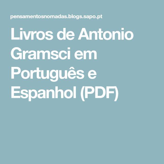 Livros de Antonio Gramsci em Português e Espanhol (PDF)
