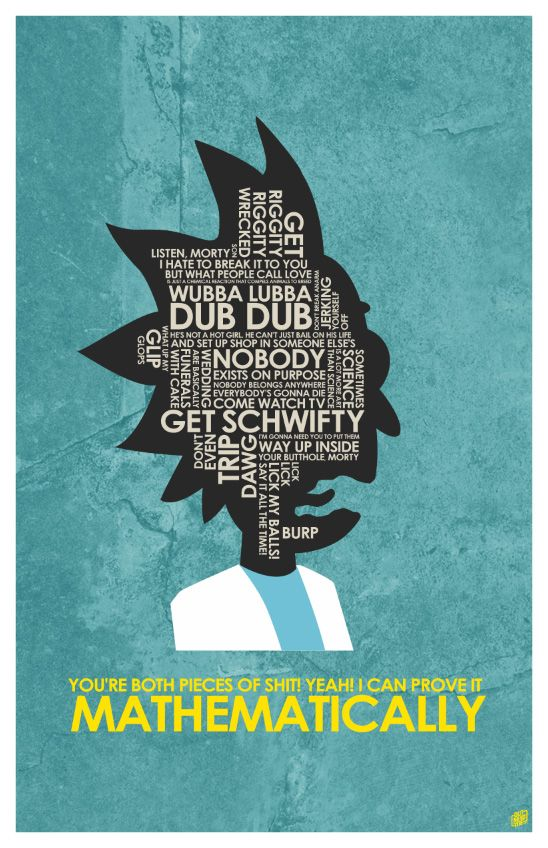 [Fan Art] Rick and Morty Quote Poster. follow @dquocbuu like and repin it if you love it