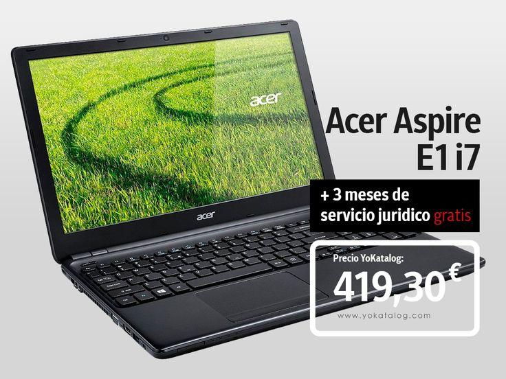 Acer Aspire E1 i7 + 3 meses de servicio juridico por solo 419,30 euros Descubre nuestra campaña especial de informática y tecnología + tres meses de servicios juridicos gratis. Precios únicos sin competencia. Para más información click en el siguiente link. http://www.yokatalog.com/index.php?controller=search&orderby=position&orderway=desc&search_query=Acer+Aspire+E1+i7&submit_search