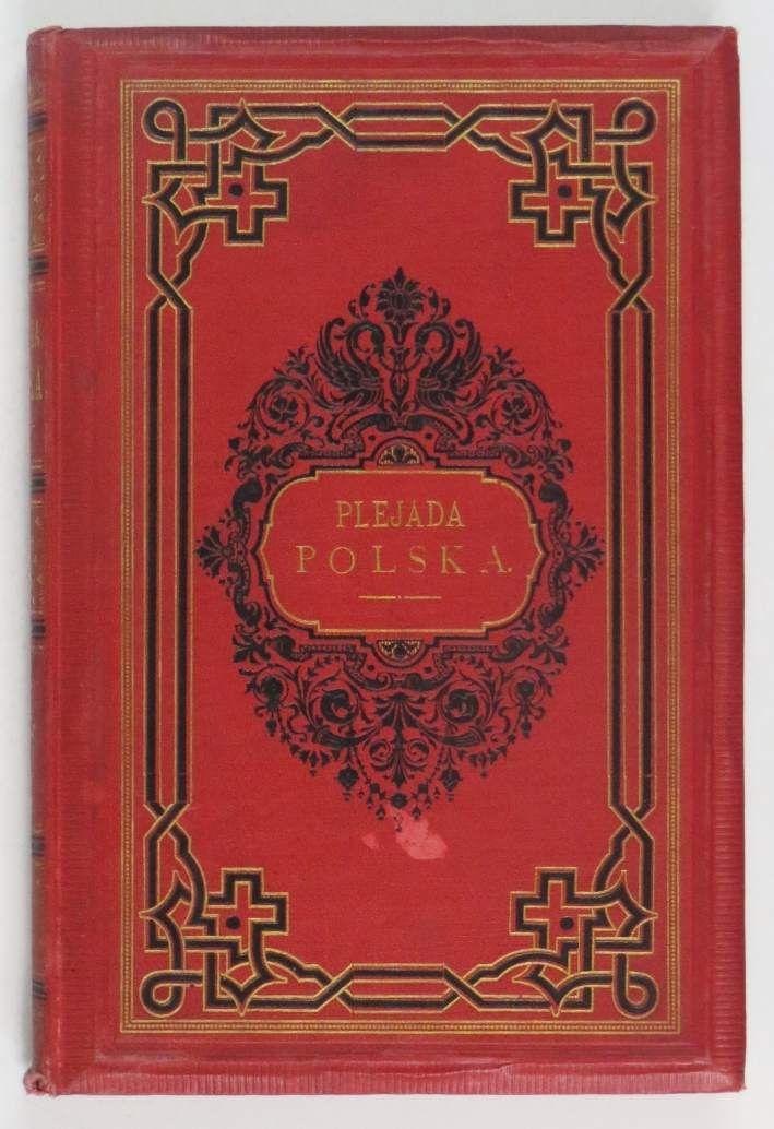 PLEJADA polska. Wydana staraniem Bolesława Maurycego Wolffa. Wydanie ozdobione drzeworytami. Petersburg 1857