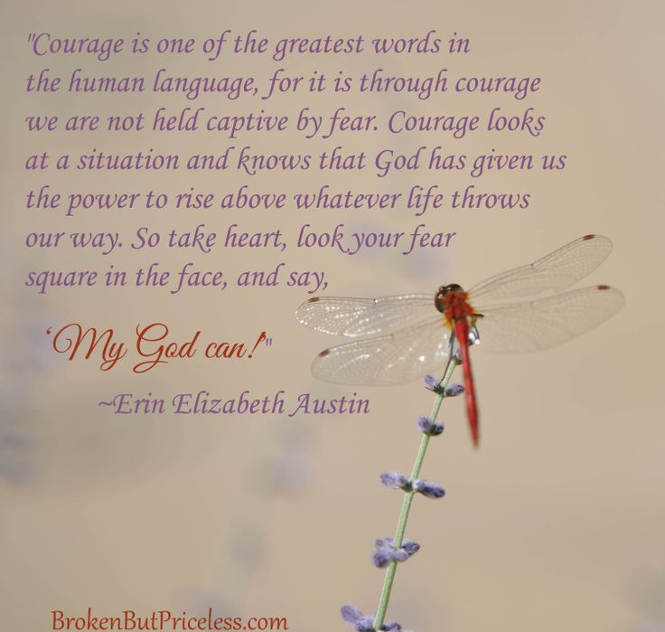 Courage is greater than fear!