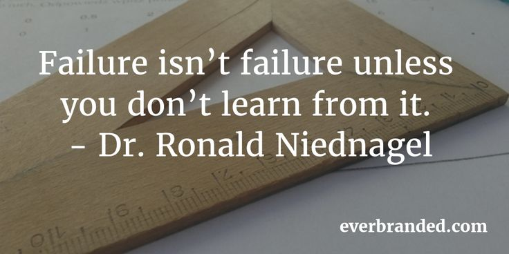 Failure isn't failure unless you don't learn from it. - Ronald Niednagel #daily #motivation #success #quote #startup