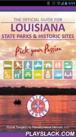LA State Parks App  Android App - playslack.com ,  The Official Guide for Louisiana State Parks & Historic Sites Pocket Ranger® app has gotten a total makeover! This FREE all-inclusive outdoor guide was created in a collaborative effort between Louisiana State Parks and ParksByNature Network®, and the next generation of the app is better than ever.Powered by Pocket Ranger® technology, the app gives outdoor enthusiasts an environmentally friendly way to enjoy the parks. It contains…