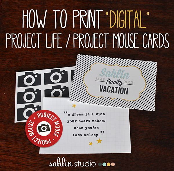 HOW TO Print Digital Project Life or Project Mouse Cards - sahlinstudio.com