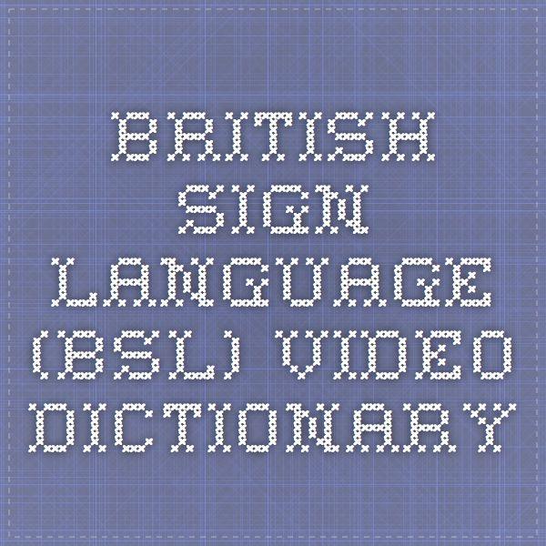 British Sign Language (BSL) Video Dictionary