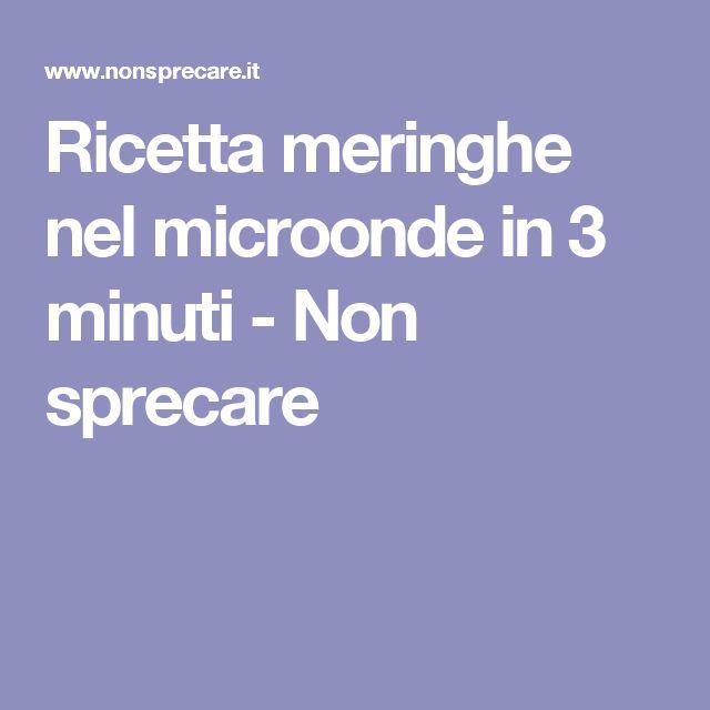 Ricetta meringhe nel microonde in 3 minuti - Non sprecare