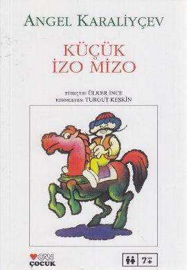kucuk izo mizo - angel karaliycev - can cocuk yayinlari  http://www.idefix.com/kitap/kucuk-izo-mizo-angel-karaliycev/tanim.asp?sid=HFS0OKUY0M8MZREN3BSX