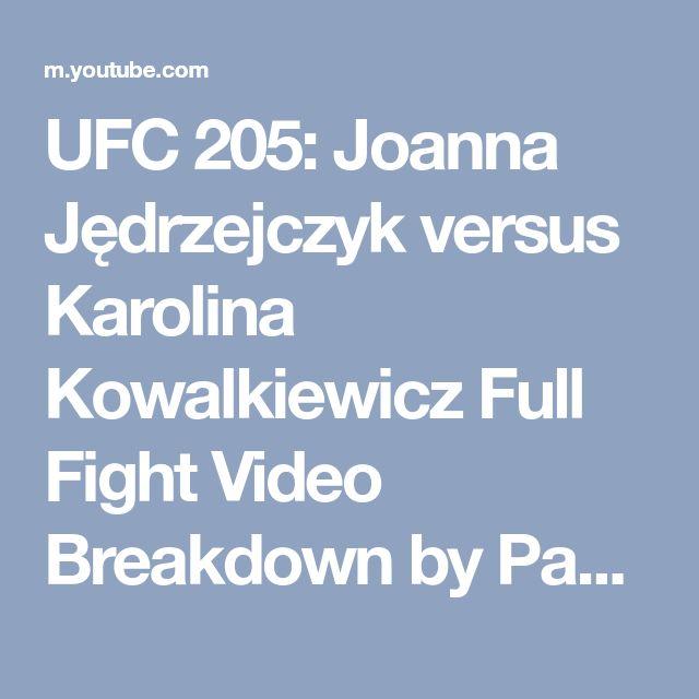 UFC 205: Joanna Jędrzejczyk versus Karolina Kowalkiewicz Full Fight Video Breakdown by Paulie G - YouTube