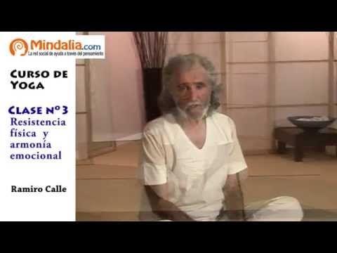 Resistencia física y armonía emocional por Ramiro Calle. CLASE DE YOGA 3 - YouTube