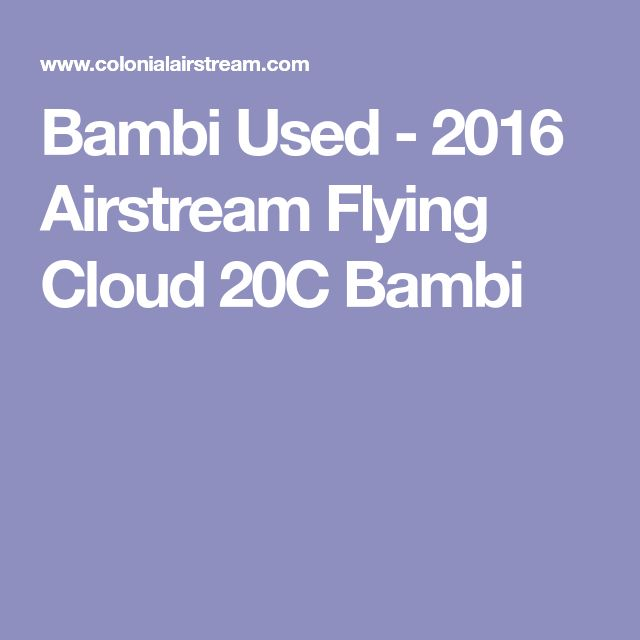 Bambi Used - 2016 Airstream Flying Cloud 20C Bambi