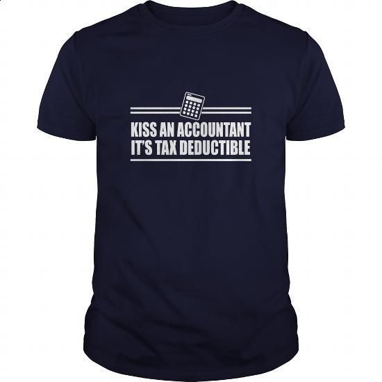 Kiss An Accountant Its Tax Deductible Great Gift For An Accountant #style #clothing. I WANT THIS => https://www.sunfrog.com/LifeStyle/Kiss-An-Accountant-Its-Tax-Deductible-Great-Gift-For-An-Accountant-Navy-Blue-Guys.html?60505