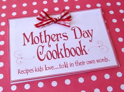 Mothers Day Cookbook. so cute for younger grades!