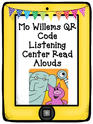 Mo Willems QR Code Read Aloud Listening Centers from Anchors and ABCs on TeachersNotebook.com -  - Mo Willems QR Code Read Aloud…