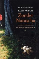 Zonder Natascha - Brigitta Sirny-Kampusch - 9789069749211 - € 19,95  Na Acht Jaar Herenigd Met Mijn Ontvoerde Dochter. Op 2 maart 1998 verdwijnt in Oostenrijk een tienjarig  meisje genaamd Natascha zomaar in het niets. LEES VERDER OF BESTEL BIJ TOPBOOKS VIA : http://www.bol.com/nl/p/zonder-natascha/1001004005438101/prijsoverzicht/?sort=price=desc=new