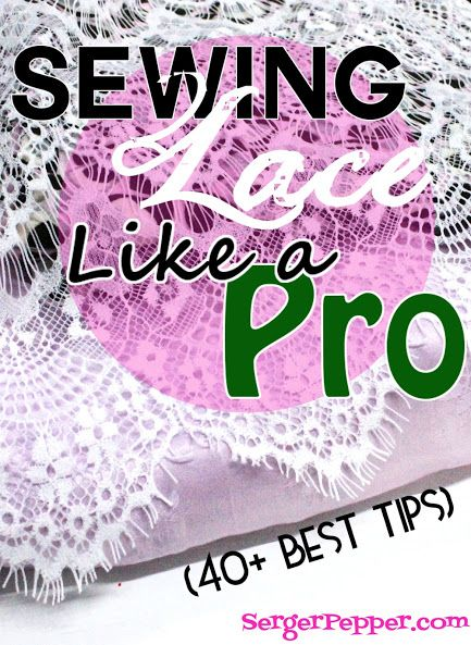 You can't miss my 40+ best tips for Sewing Lace like a Pro (sewing sheers tips included)- only SergerPepper.com SHARE IT WITH FRIENDS!