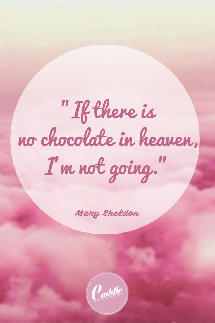 the best places have chocolate