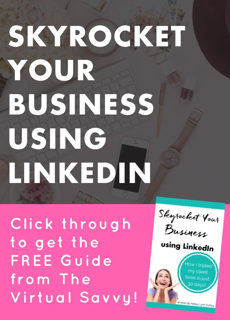 Increase your client base in 15 minutes a day with this comprehensive LinkedIn guide from The Virtual Savvy!
