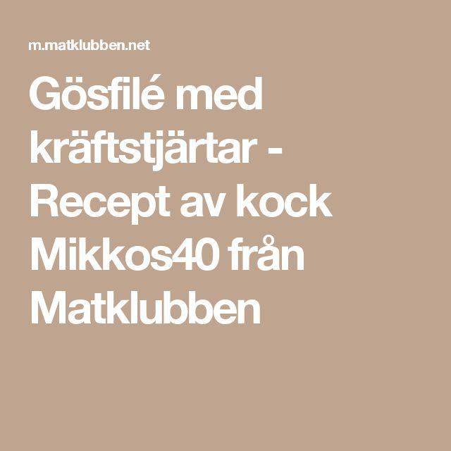 Gösfilé med kräftstjärtar - Recept av kock Mikkos40 från Matklubben