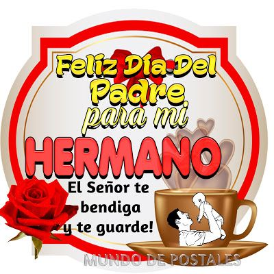 Mundo de Postales: FELIZ DÍA DEL PADRE, HERMANO!