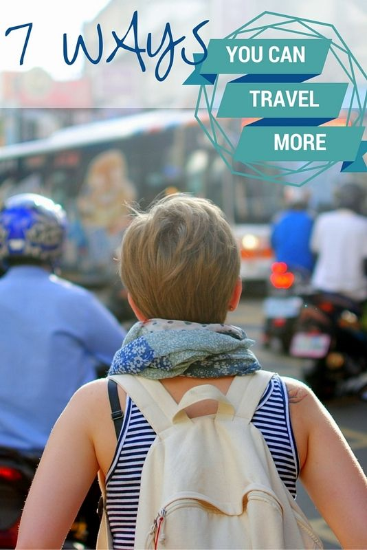 The following are 7 great ways you can travel more, though to actually benefit from these tips, you first have to be open to actually giving them a go. Click pin through to post.
