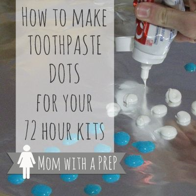How to Make Toothpaste Dots for your Emergency Kits | Mom with a PREP And here's a tip...the less fancy the toothpaste, the better the results!