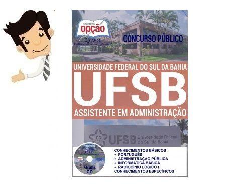 Apostila do Concurso da Universidade Federal do Sul da Bahia - UFSB 2016, para o Cargo Assistente em Administração. São 13 vagas com remuneração inicial de R$ 2.752,81 e carga horária de 40h semanais. O candidato deve possuir nível médio...