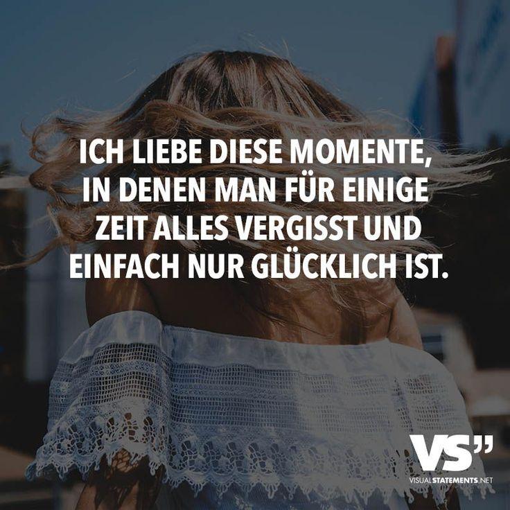 Ich liebe diese Momente, in denen man für einige Zeit alles vergisst und einfach nur glücklich ist – VISUAL STATEMENTS