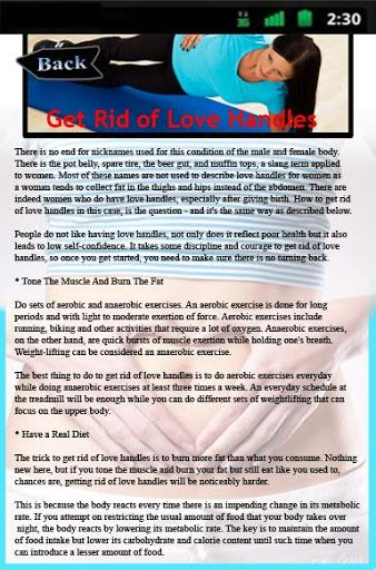 Get Rid of Love Handles Our Tips on how to Get Rid of Love Handles application concentrates on Incredibly detailed data about how to get rid of love handles.In this particular large, instructive Tips on how to Remove Really like Handles application you'll find the following data (plus much more):- Is There Basically A method For Doing away with Really like Handles - Tips about Tips on how to Do away with Like Handles - The 2 Techniques for getting Rid of love Handles - Ways...