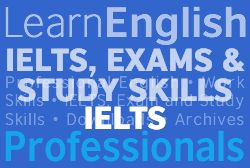 LearnEnglish Professionals - IELTS, Exams and study skills