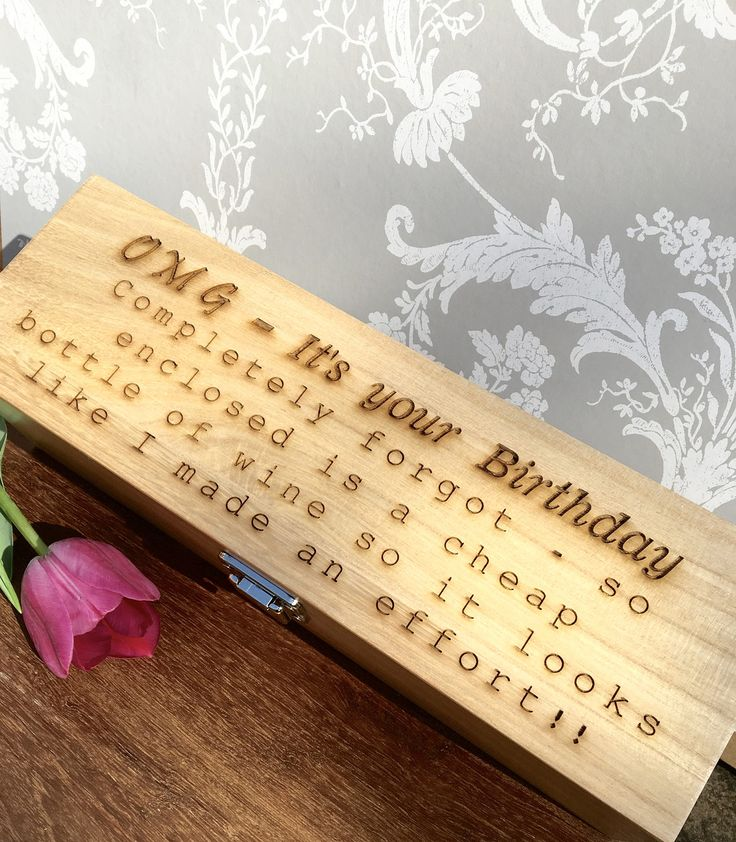 Funny Birthday Gift, Funny Quote Box, Funny Wine Box, Late Birthday Gift, Wine Gift, Gift for Wine Lover, Personalised Gift, Engraved Box by LaserAnything on Etsy
