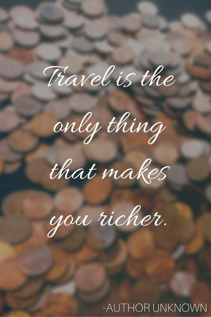 """""""Travel is the only thing that makes you richer."""" -Author Unknown #travel #quote…"""