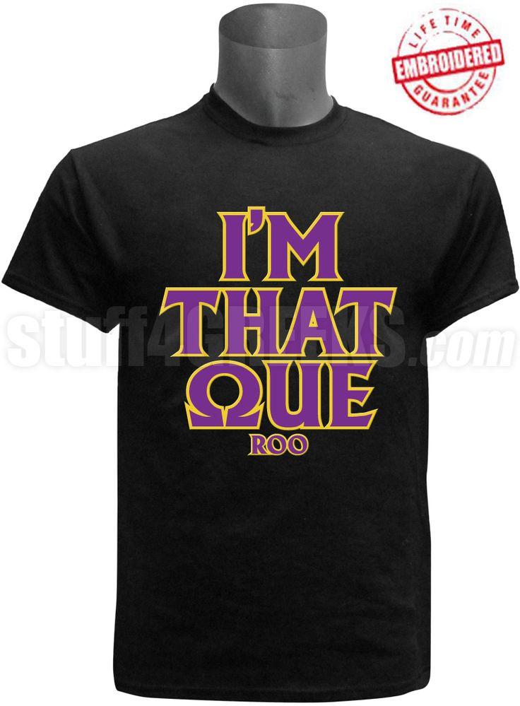 "Omega Psi Phi ""I'm That Que"" T-shirt. $50.00"