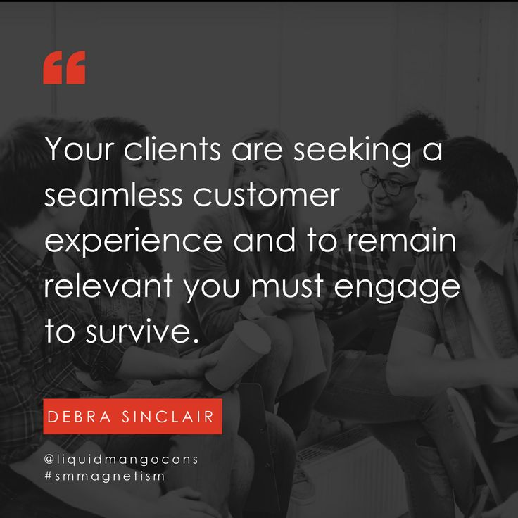 Your clients are seeking a seamless customer experience and to remain relevant you must engage to survive.