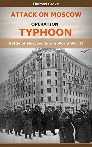 Attack on Moscow (Operation Typhoon): Battle of Moscow during World War II by Thomas Grave http://www.amazon.co.uk/dp/B01BRU6YZQ/ref=cm_sw_r_pi_dp_Fh2Xwb17JJ1MK