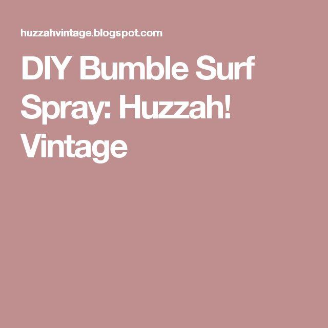 DIY Bumble Surf Spray: Huzzah! Vintage
