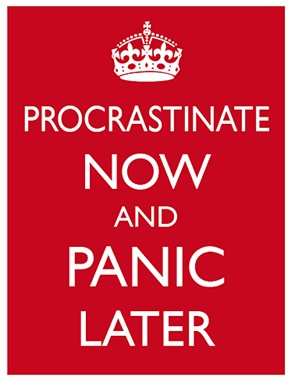 Procrastine maintenant et panique après