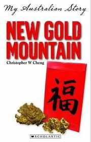 new gold mountain my australian story - Historical Fiction - Story of the Chinese people in the Australian Gold Rush period.