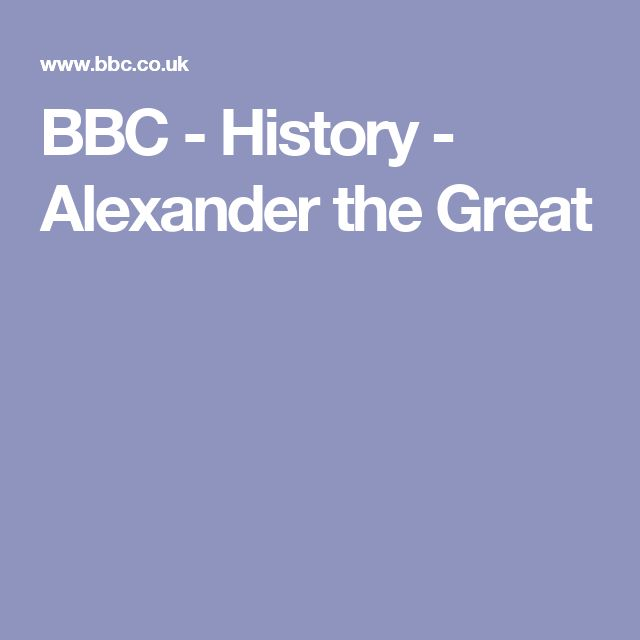 BBC - History - Alexander the Great - Useful Basic Facts inc.