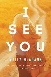 I See You    I See You  by Molly McAdams  Book: Stand Alone  Publisher: William Marrow  Pub Date: November 2016  Genre: New Adult  Format: eARC  Source: Publisher  Book Links:GoodreadsAmazonBook Depository  Futures are uncertain unpredictablelike ink spilled across the purest surface. Nearly imperceptible ripples move and flow until a unique stain is formed. The ink is permanently imbedded in the surface  During one wild night in college Jentry Michaels is a tidal wave of ink that brands…