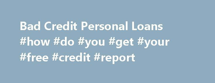 Bad Credit Personal Loans #how #do #you #get #your #free #credit #report http://nef2.com/bad-credit-personal-loans-how-do-you-get-your-free-credit-report/  #bad credit loan # BAD CREDIT PERSONAL LOANS Are you looking for a second chance? Are you tired of being declined as a result of your bad credit? Choice Personal Loan, Inc. will assist you in getting the bad credit personal loans you are looking for. Our lending team specializes in generating loans for people...