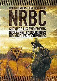 NRBC : survivre aux événements nucléaires, radiologiques, biologiques et chimiques - http://q.gs/ATrZv Click here to download