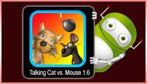 Download TALKING CAT Vs MOUSE 1.6 Game Apk @ http://androidappsapkdownload.com/download-talking-cat-vs-mouse-android-game-v1-6-apk