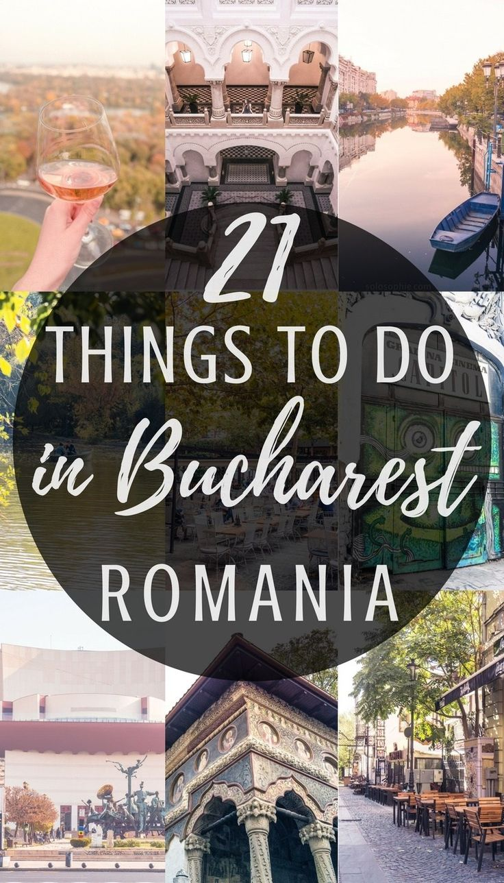 21 things to do in Bucharest, Romania: where to visit, what to see and things you should eat in the capital of Romania!