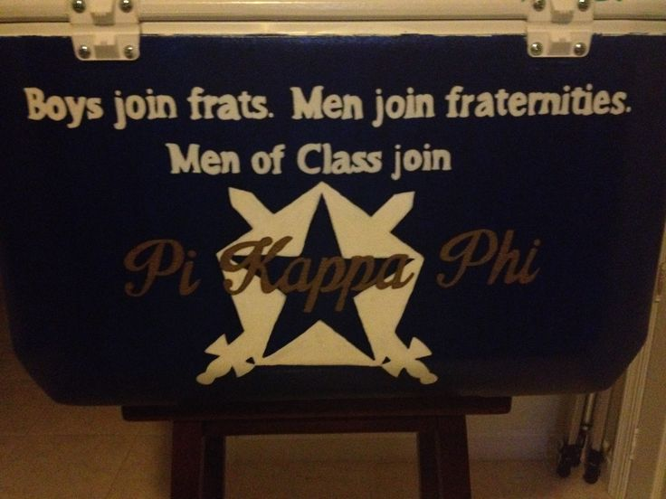 Boys join frats. Men join fraternities. Men of class join Pi Kappa Phi. Pi Kappa Phi Fraternity Cooler